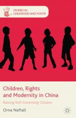 Children, Rights, and Modernity in China: Raising Self-Governing Citizens