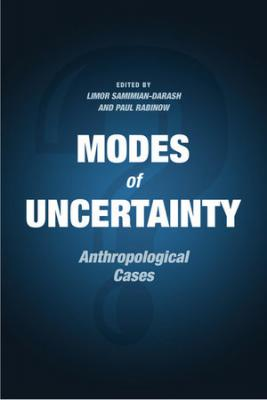 Modes of Uncertainty: Anthropological Cases