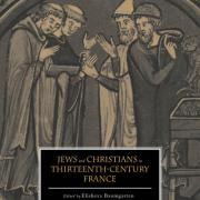 New Book! Jews and Christians in Thirteenth Century France